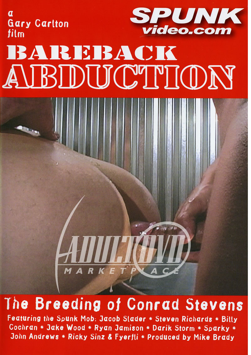 Spunk video bareback abduction