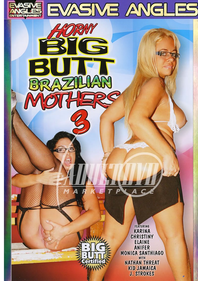 horny big butt brazilian mothers 3 - dvd - evasive angles