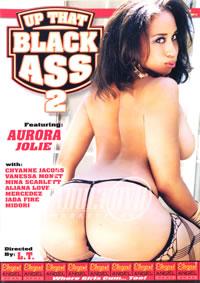 Up That Black Ass 2
