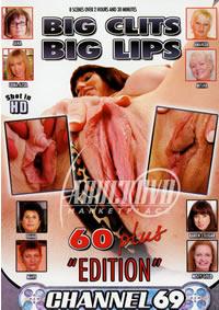Big Clits Big Lips 60 Plus Ed
