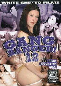 Gang Banged 12