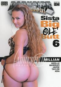 Sista Gotta Big Ole Butt 6
