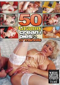 50 Granny Cream Pies And Cumshots