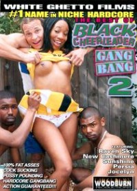 Best Of Black Cheerleader: Gang Bang Edition 2