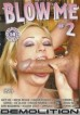 Blow Me 2 (Demolition)