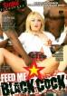 Feed Me Black Cock 1