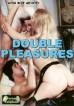 Double Pleasures