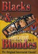 Blacks And Blondes 3