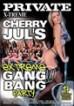 Cherry Jul`s Extreme Gang Bang Party