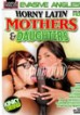 Horny Latin Mothers and Daughters 1