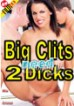 Big Clits Need 2 Dicks