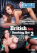 These British Are Smoking Hot 2