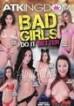 Bad Girls Do It Better