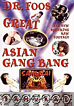 Dr. Foos Great Asian Gang Bang