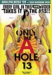 Only The A Hole 13