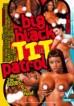 Big Black Tit Patrol