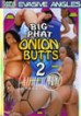Big Phat Onion Butts 2
