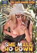 She Male Ho Down